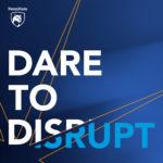 Dare to Disrupt